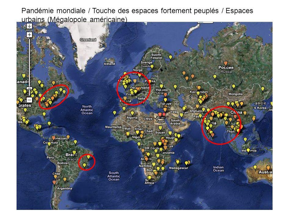 Pandémie mondiale / Touche des espaces fortement peuplés / Espaces urbains (Mégalopole américaine)