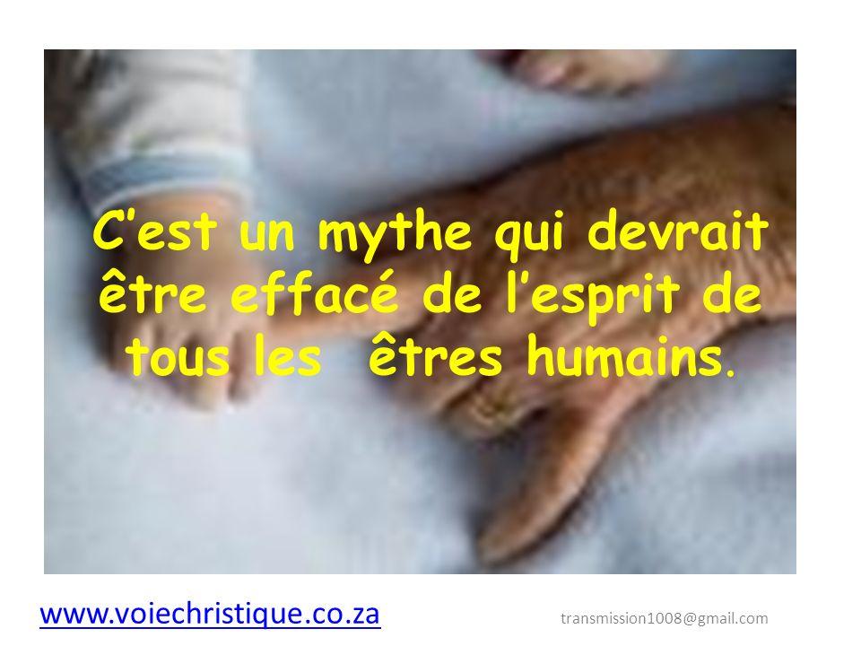 C'est un mythe qui devrait être effacé de l'esprit de tous les êtres humains.