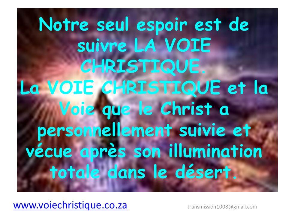 Notre seul espoir est de suivre LA VOIE CHRISTIQUE