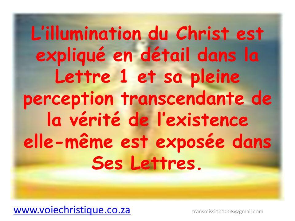 L'illumination du Christ est expliqué en détail dans la Lettre 1 et sa pleine perception transcendante de la vérité de l'existence elle-même est exposée dans Ses Lettres.