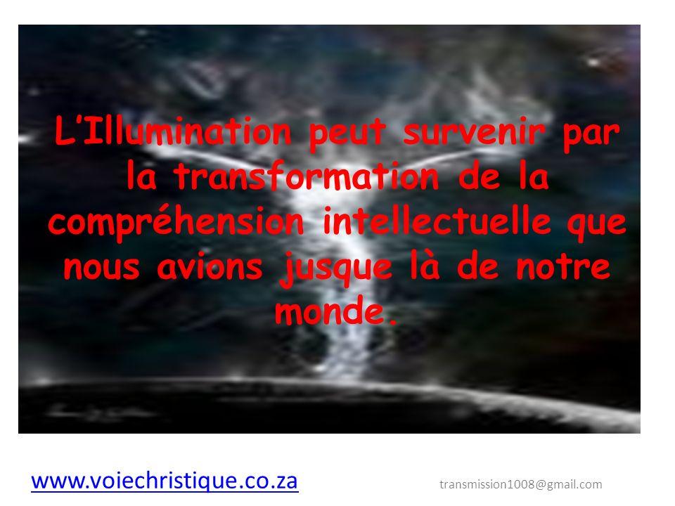 L'Illumination peut survenir par la transformation de la compréhension intellectuelle que nous avions jusque là de notre monde.