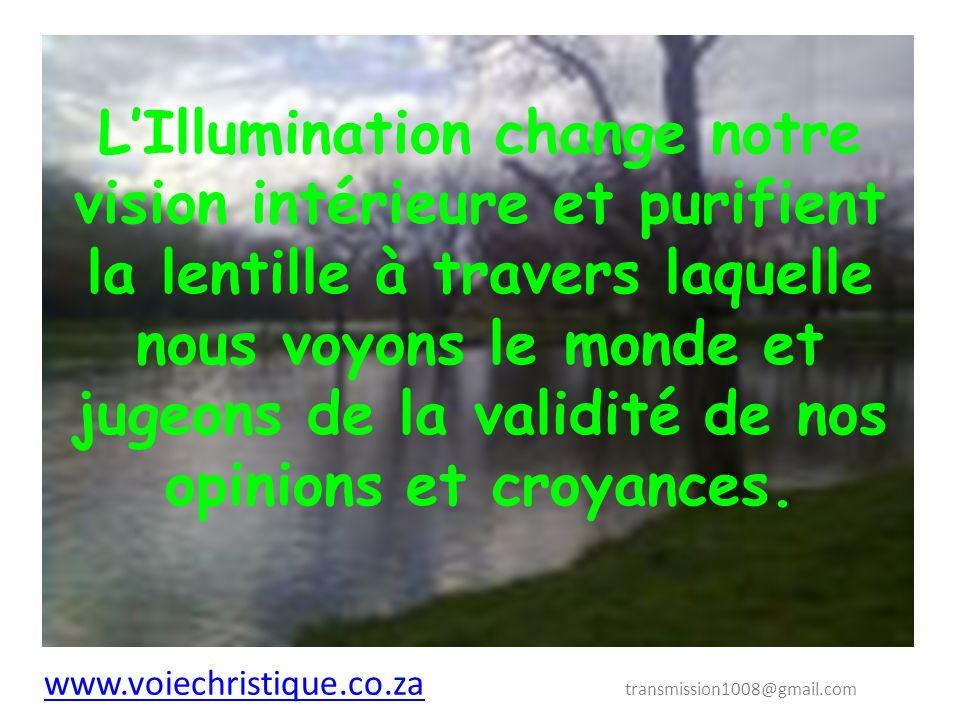 L'Illumination change notre vision intérieure et purifient la lentille à travers laquelle nous voyons le monde et jugeons de la validité de nos opinions et croyances.