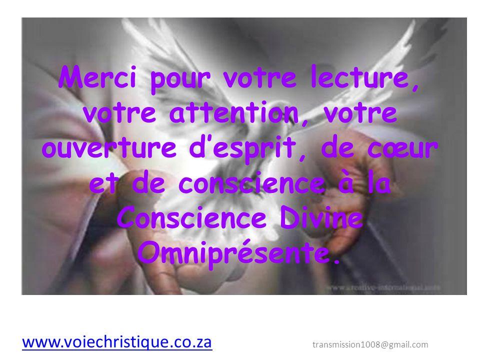 Merci pour votre lecture, votre attention, votre ouverture d'esprit, de cœur et de conscience à la Conscience Divine Omniprésente.