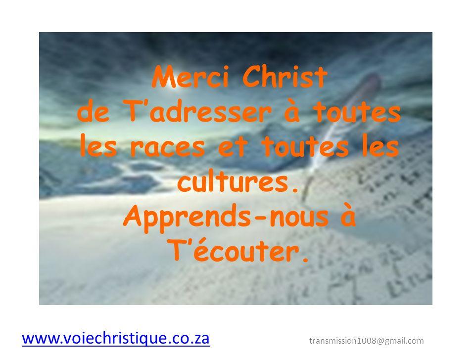 Merci Christ de T'adresser à toutes les races et toutes les cultures