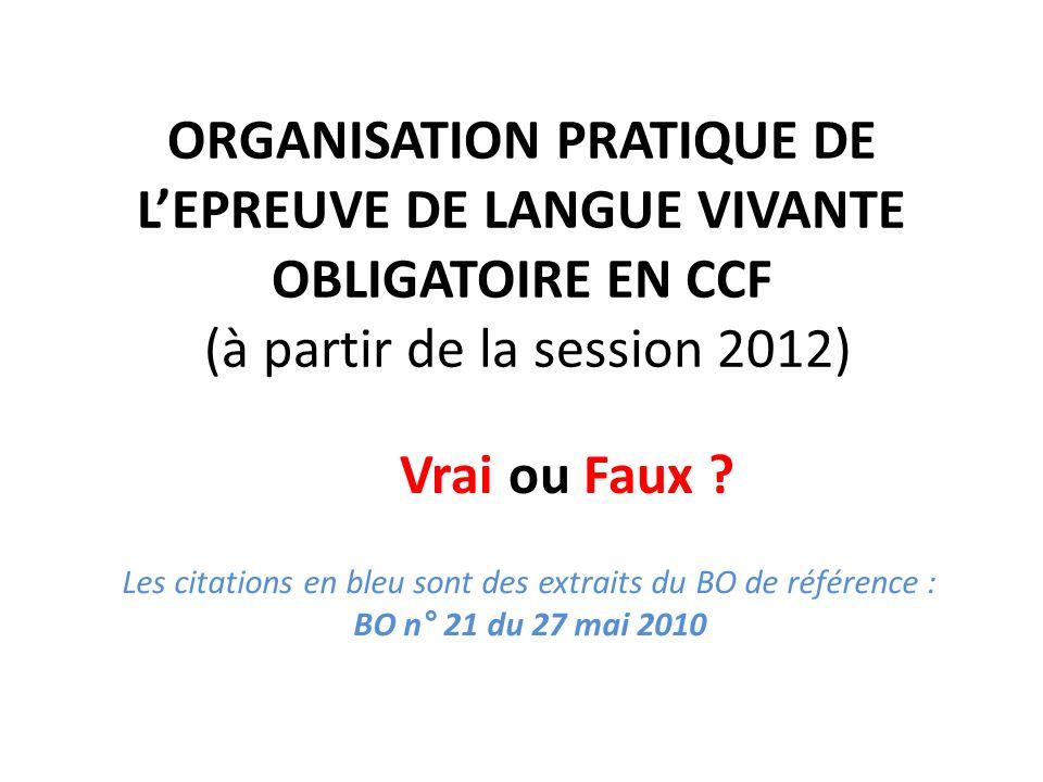 ORGANISATION PRATIQUE DE L'EPREUVE DE LANGUE VIVANTE OBLIGATOIRE EN CCF (à partir de la session 2012)