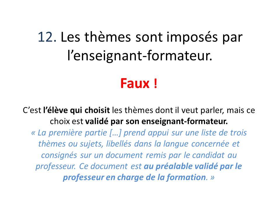 12. Les thèmes sont imposés par l'enseignant-formateur.