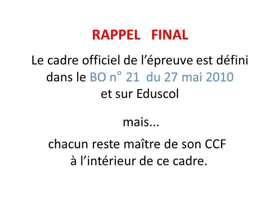 RAPPEL FINALLe cadre officiel de l'épreuve est défini dans le BO n° 21 du 27 mai 2010 et sur Eduscol.