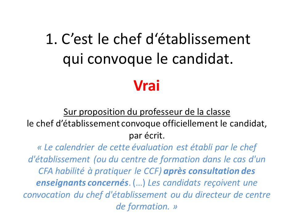 1. C'est le chef d'établissement qui convoque le candidat.