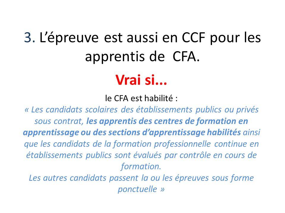 3. L'épreuve est aussi en CCF pour les apprentis de CFA.