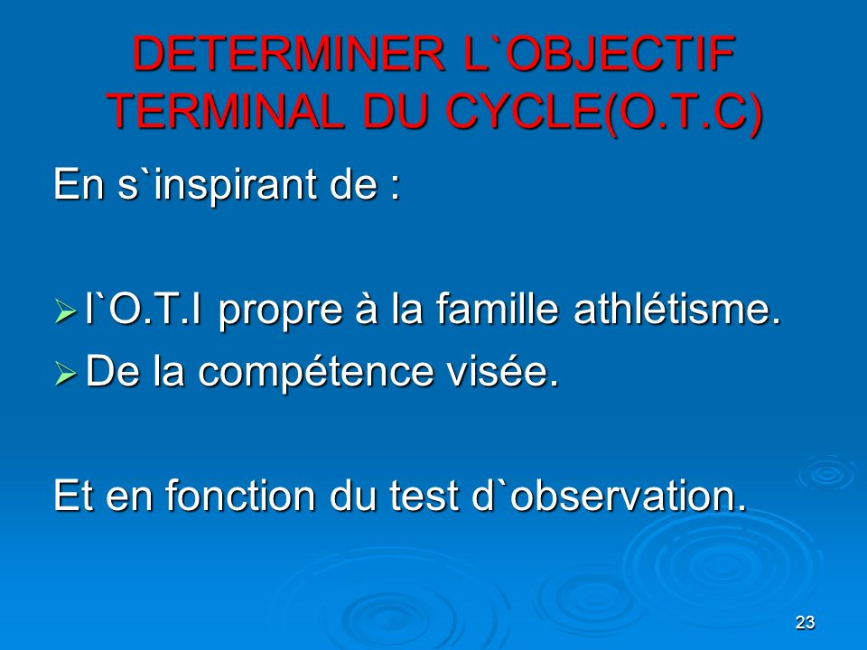 DETERMINER L`OBJECTIF TERMINAL DU CYCLE(O.T.C)