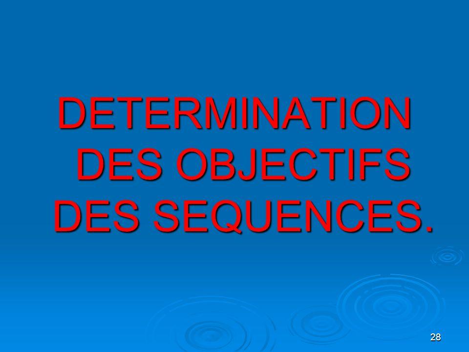 DETERMINATION DES OBJECTIFS DES SEQUENCES.