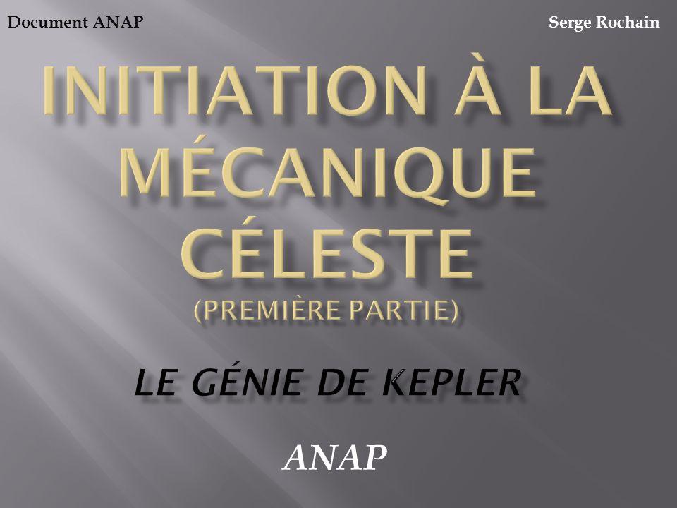 Initiation à la mécanique céleste (Première partie) Le génie de Kepler