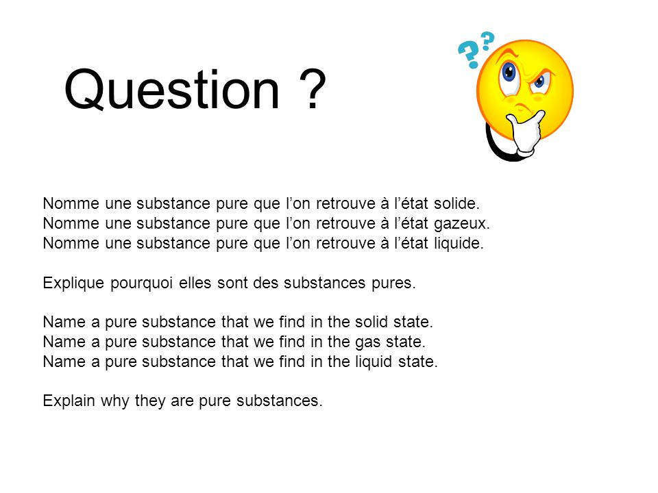 Question Nomme une substance pure que l'on retrouve à l'état solide.