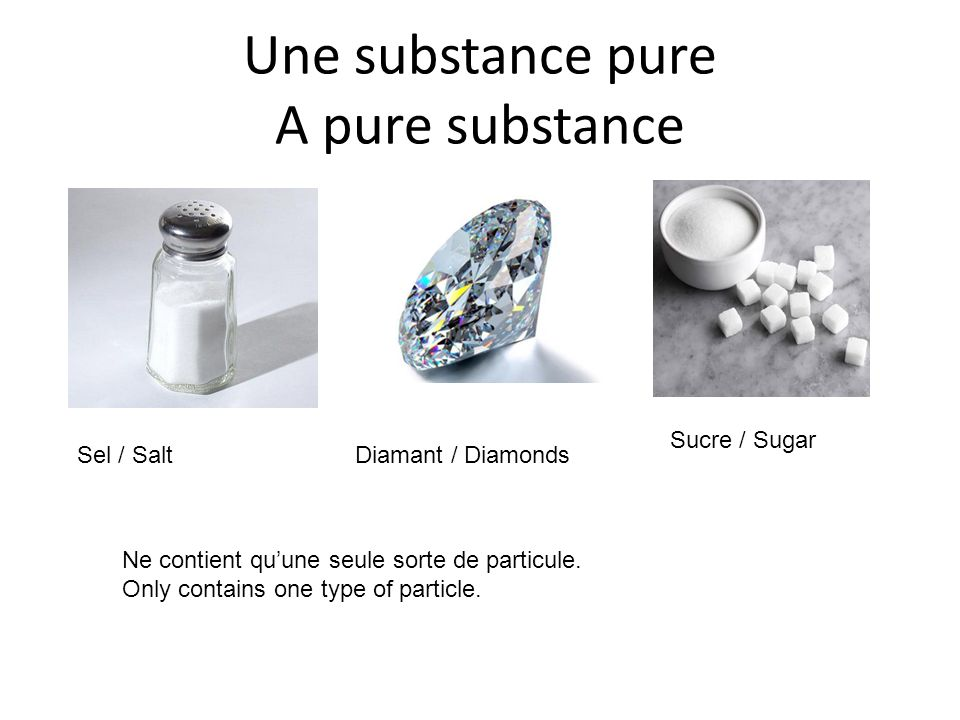 Une substance pure A pure substance