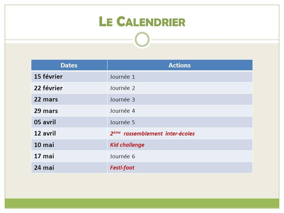Le Calendrier Dates Actions 15 février 22 février 22 mars 29 mars