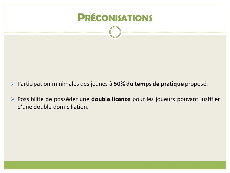 Préconisations Participation minimales des jeunes à 50% du temps de pratique proposé.