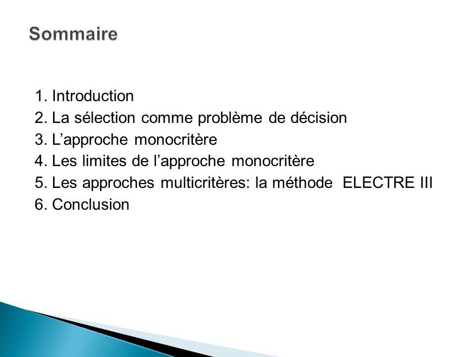 Sommaire 1. Introduction 2. La sélection comme problème de décision