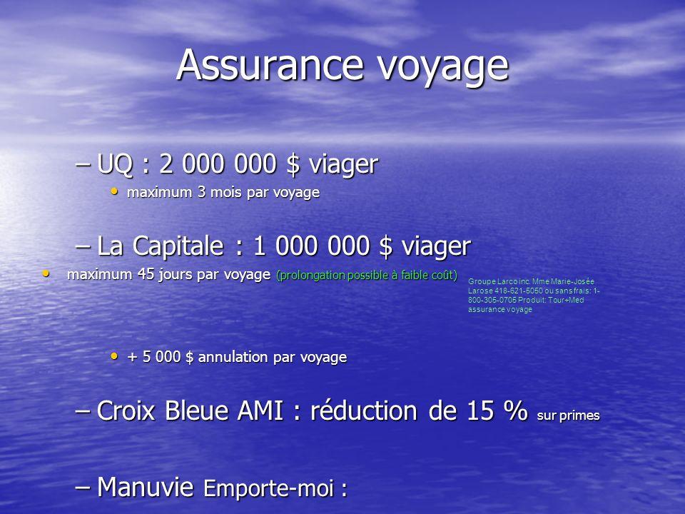 Assurance voyage UQ : 2 000 000 $ viager