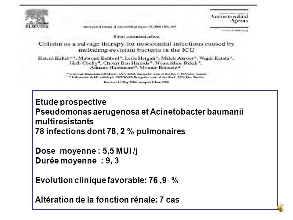 Etude prospective Pseudomonas aerugenosa et Acinetobacter baumanii multiresistants. infections dont 78, 2 % pulmonaires.