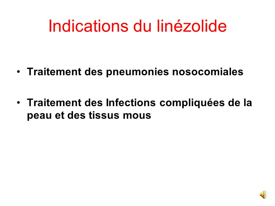 Indications du linézolide