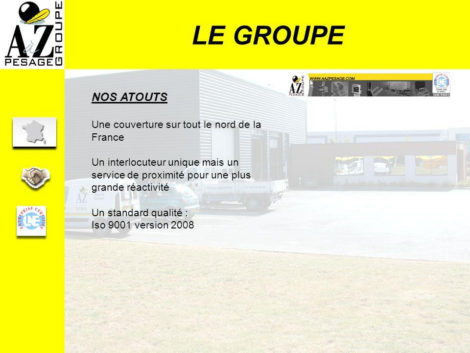 LE GROUPE NOS ATOUTS Une couverture sur tout le nord de la France