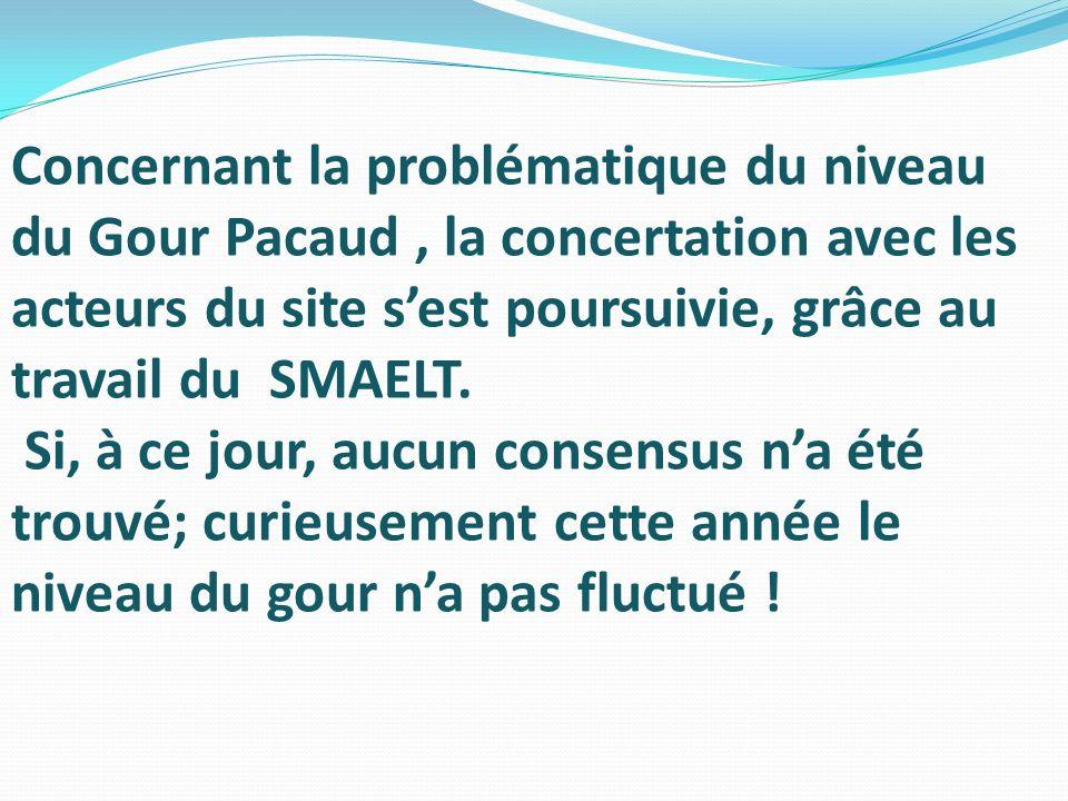 Concernant la problématique du niveau du Gour Pacaud , la concertation avec les acteurs du site s'est poursuivie, grâce au travail du SMAELT.