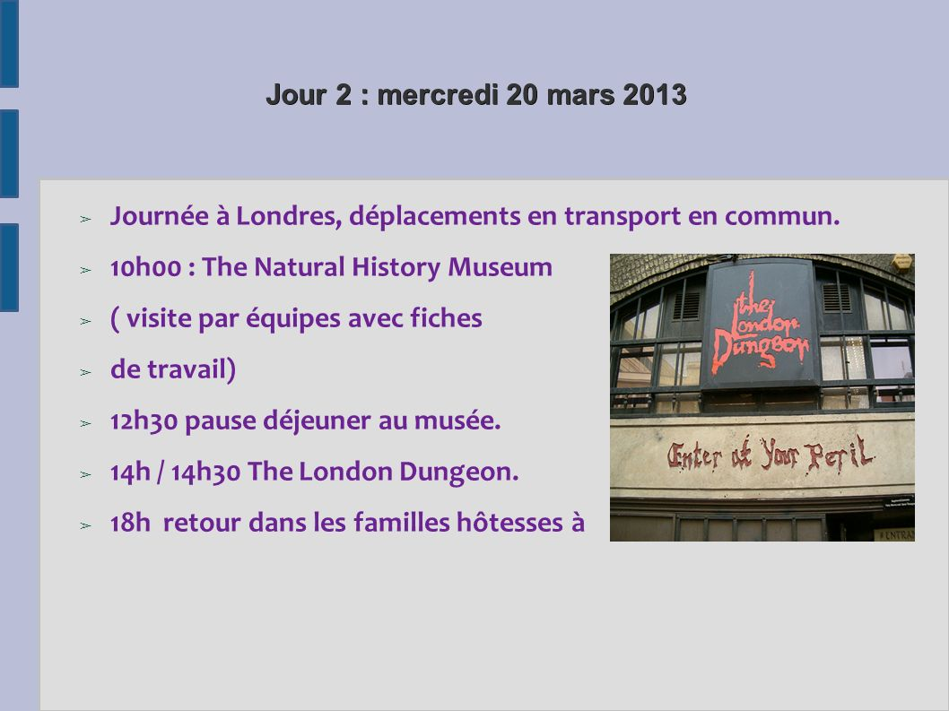 Jour 2 : mercredi 20 mars 2013 Journée à Londres, déplacements en transport en commun. 10h00 : The Natural History Museum.