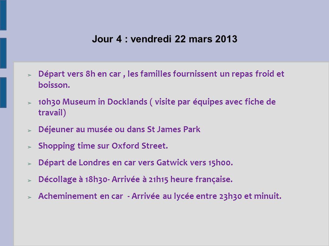 Jour 4 : vendredi 22 mars 2013 Départ vers 8h en car , les familles fournissent un repas froid et boisson.