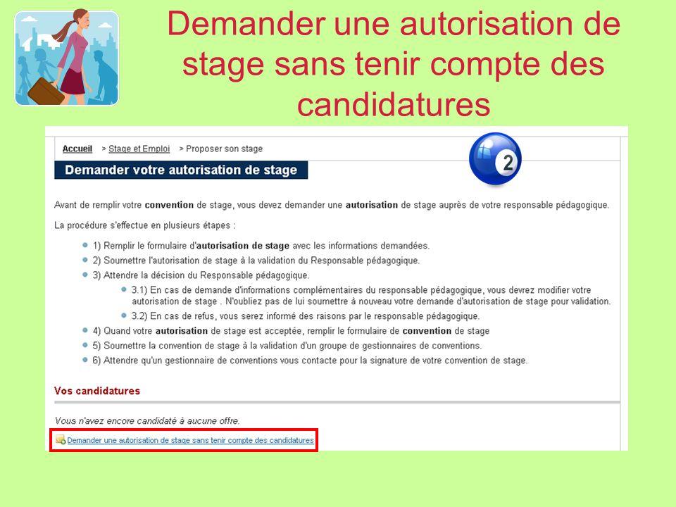 Demander une autorisation de stage sans tenir compte des candidatures