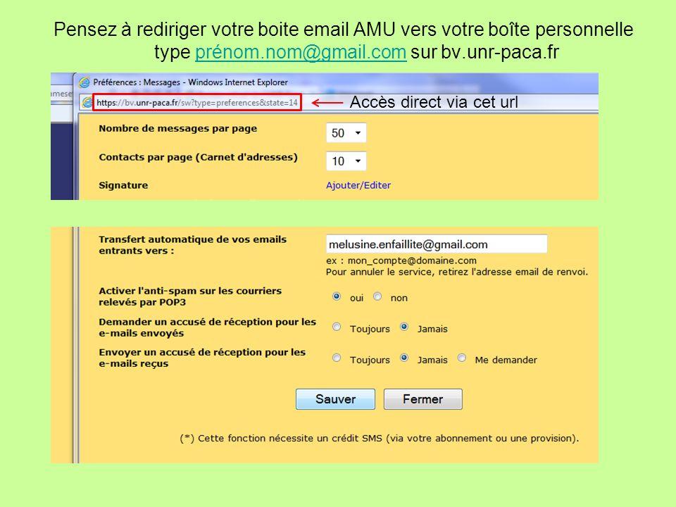 Pensez à rediriger votre boite email AMU vers votre boîte personnelle type prénom.nom@gmail.com sur bv.unr-paca.fr