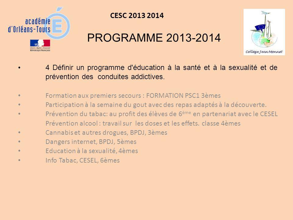 CESC 2013 2014 PROGRAMME 2013-2014. 4 Définir un programme d éducation à la santé et à la sexualité et de prévention des conduites addictives.