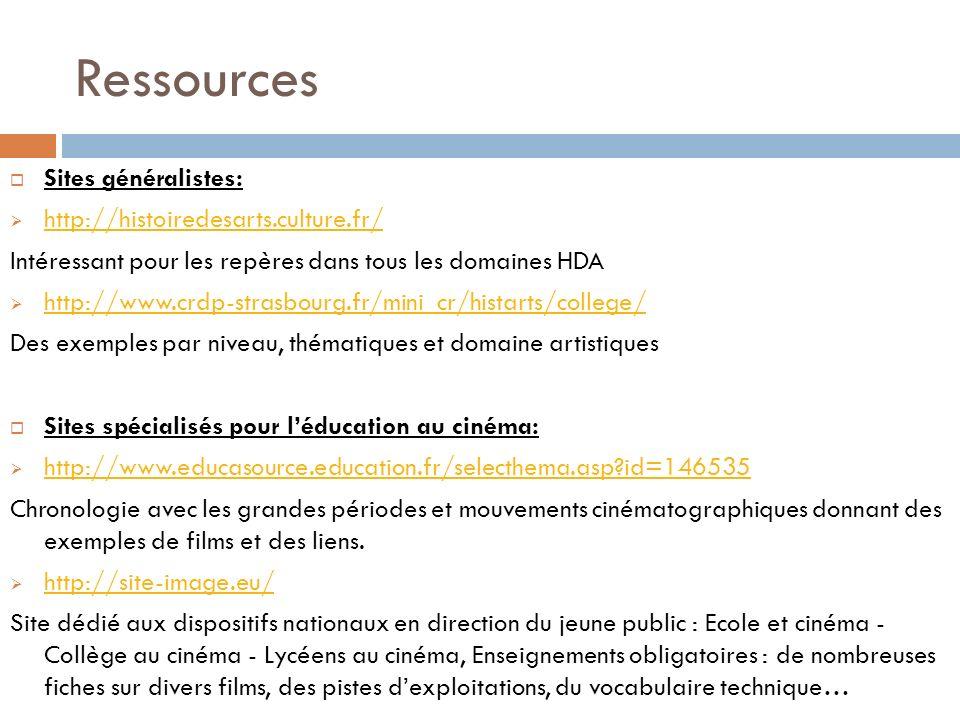 Ressources Sites généralistes: http://histoiredesarts.culture.fr/