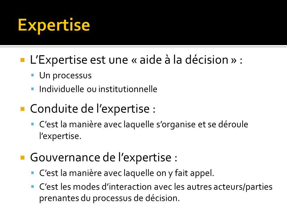 Expertise L'Expertise est une « aide à la décision » :