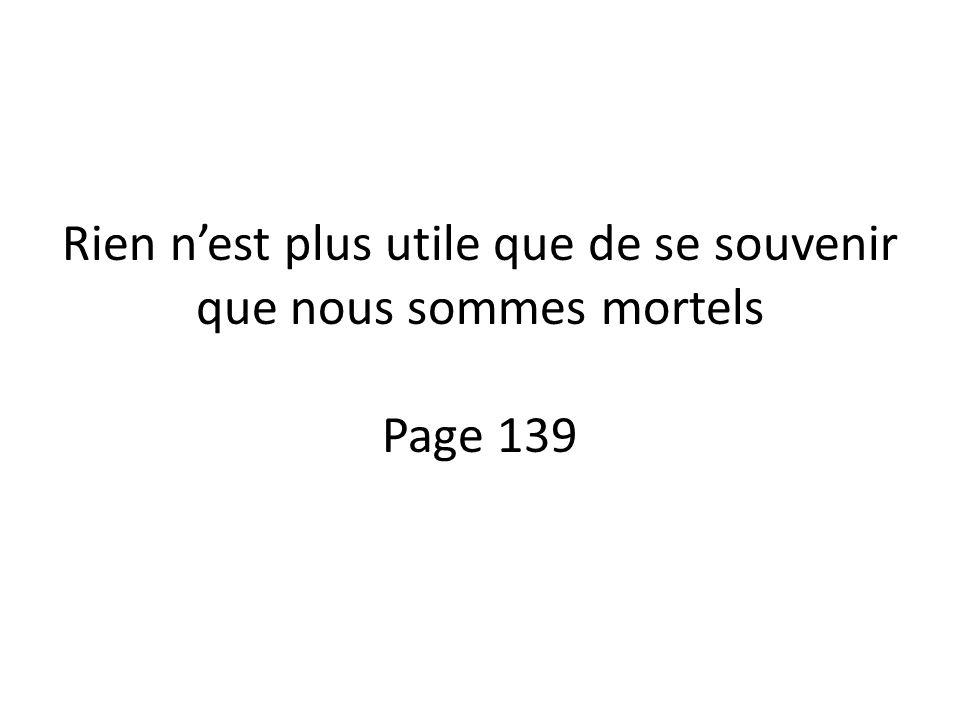Rien n'est plus utile que de se souvenir que nous sommes mortels Page 139