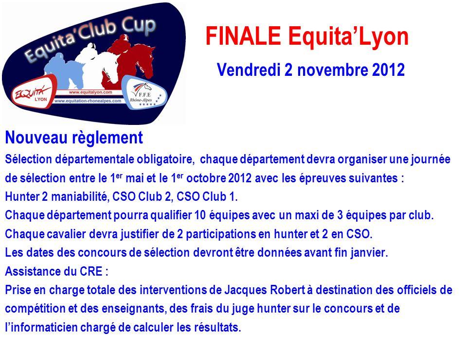 FINALE Equita'Lyon Vendredi 2 novembre 2012 Nouveau règlement