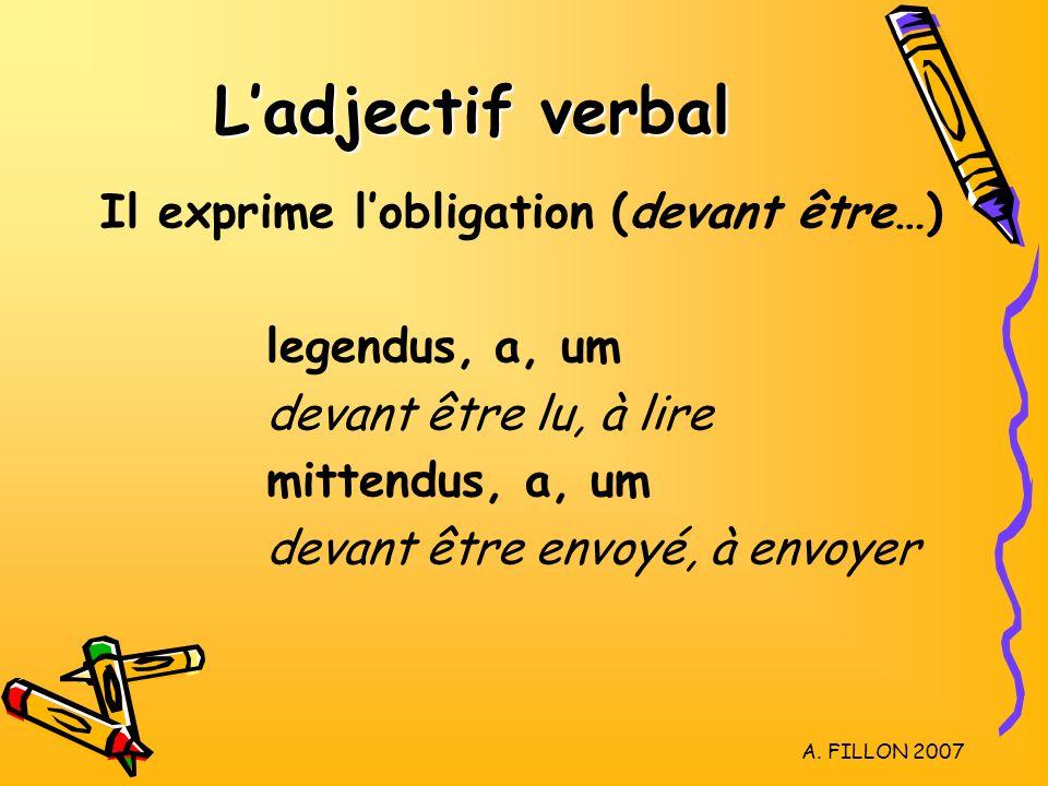 L'adjectif verbal Il exprime l'obligation (devant être…)