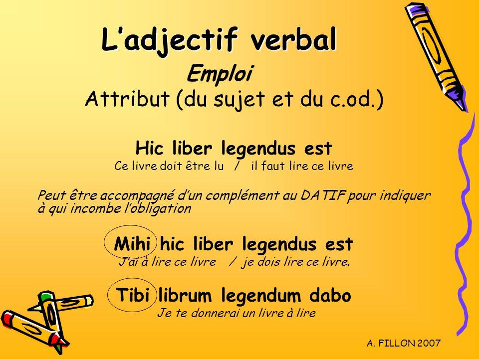 L'adjectif verbal Emploi Attribut (du sujet et du c.od.)