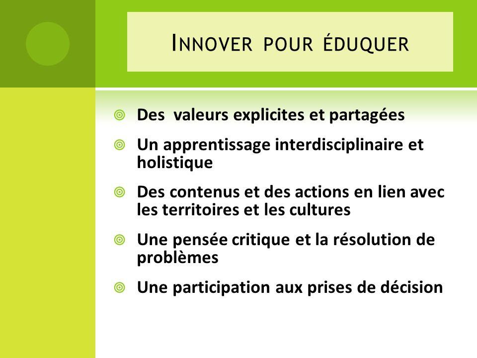 Innover pour éduquer Des valeurs explicites et partagées