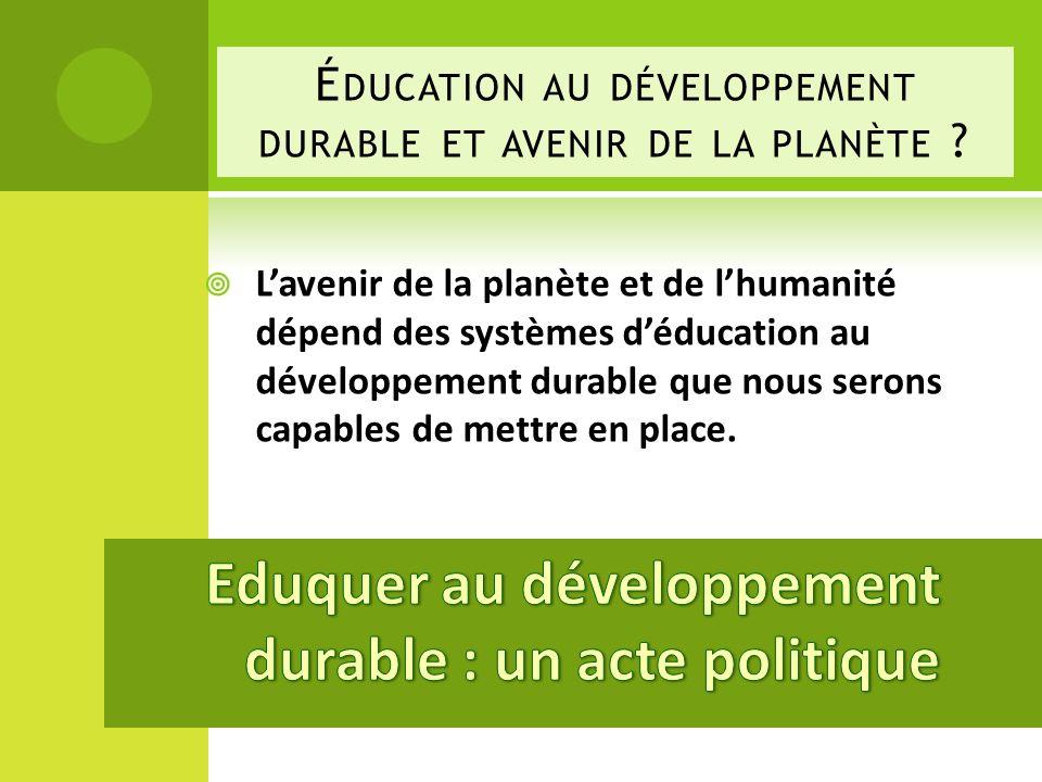 Eduquer au développement durable : un acte politique