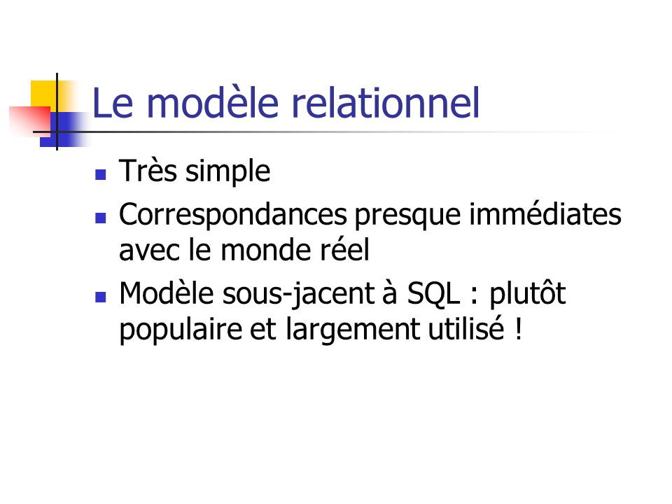 Le modèle relationnel Très simple
