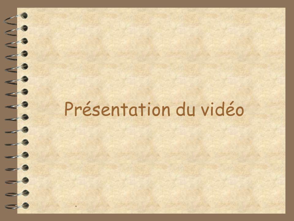 Présentation du vidéo .