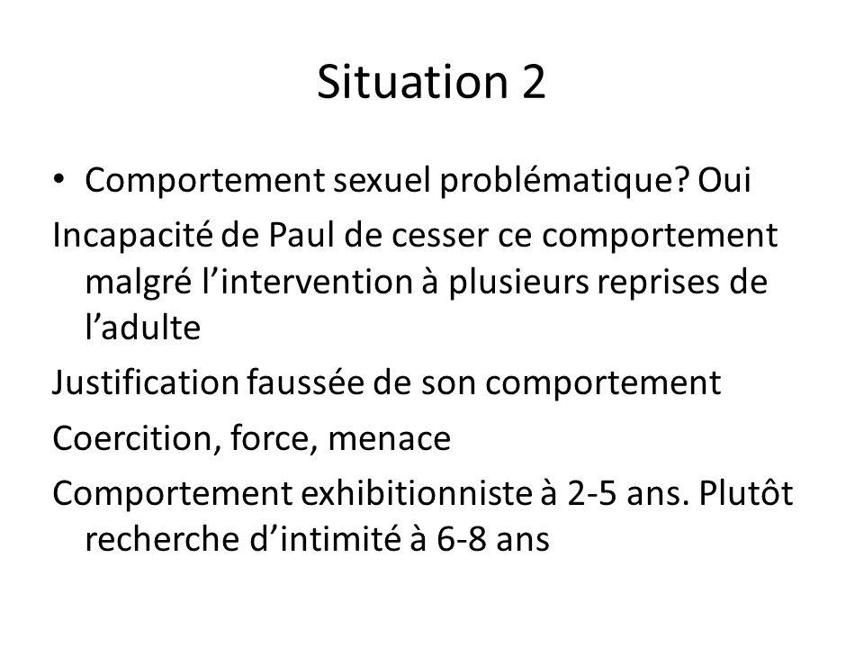 Situation 2 Comportement sexuel problématique Oui