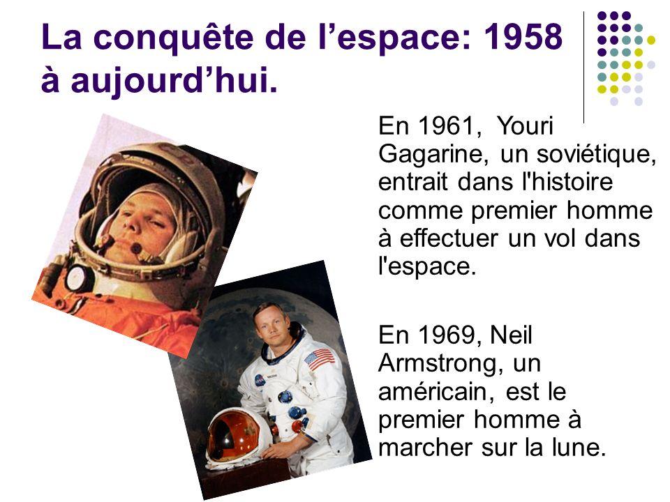 La conquête de l'espace: 1958 à aujourd'hui.