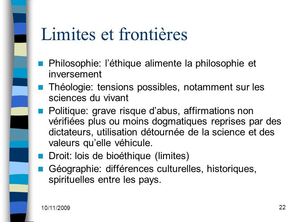 Limites et frontières Philosophie: l'éthique alimente la philosophie et inversement.