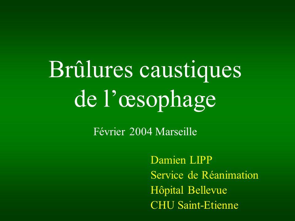 Brûlures caustiques de l'œsophage Février 2004 Marseille