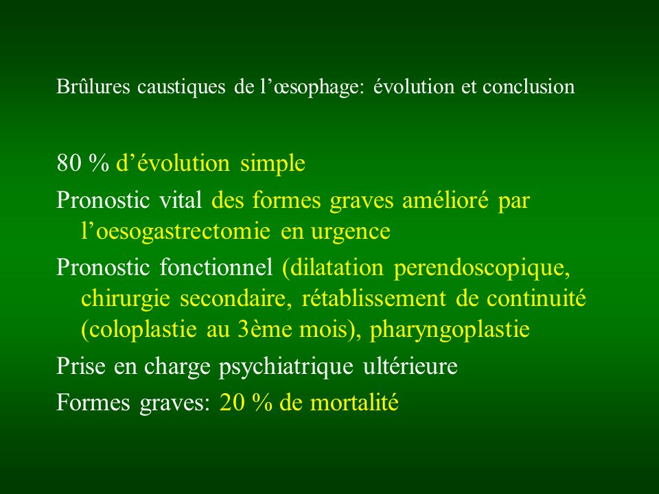 Brûlures caustiques de l'œsophage: évolution et conclusion