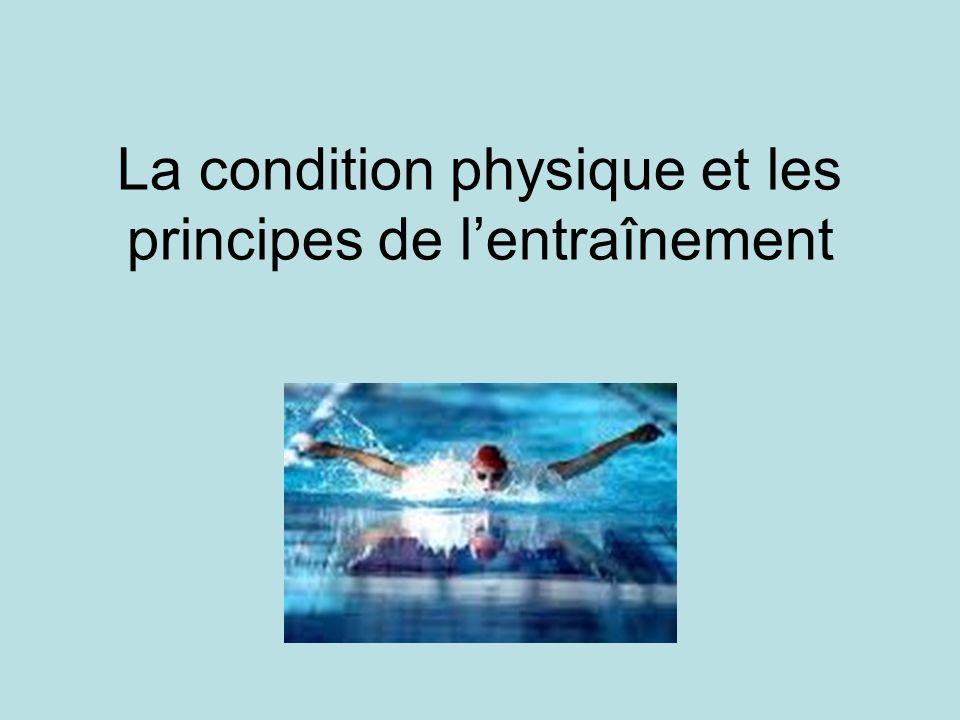 La condition physique et les principes de l'entraînement