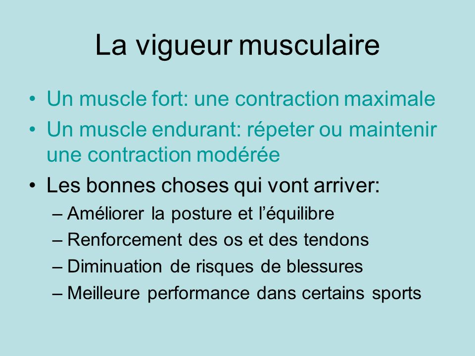 La vigueur musculaire Un muscle fort: une contraction maximale