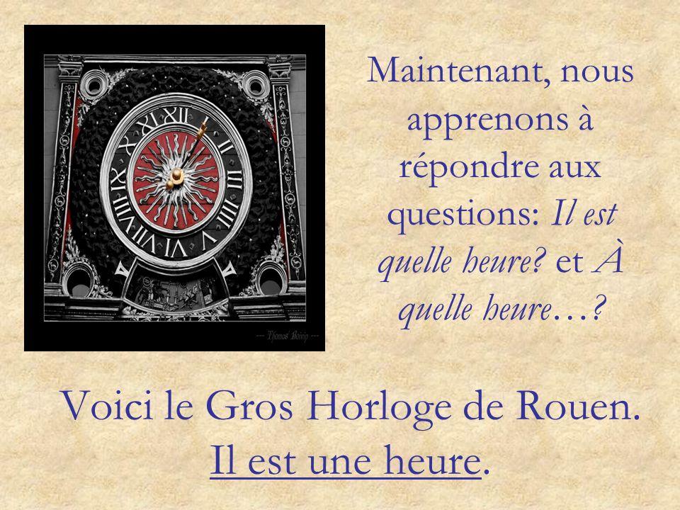 Voici le Gros Horloge de Rouen. Il est une heure.