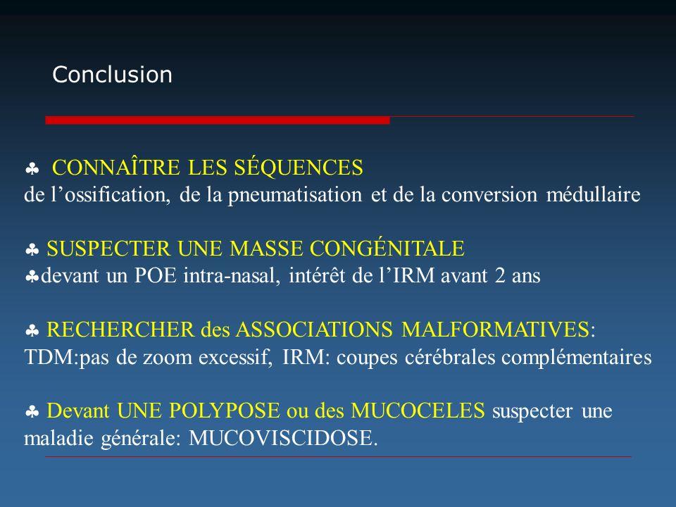 Conclusion CONNAÎTRE LES SÉQUENCES. de l'ossification, de la pneumatisation et de la conversion médullaire.